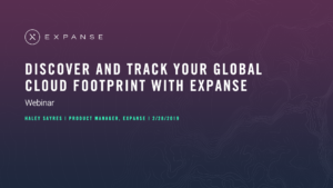 Discover and Track your Global Cloud Footprint with Expanse